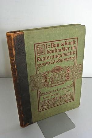 Die Bau- und Kunstdenkmäler im Regierungsbezirk Cassel. Band II. Kreis Fritzlar. Textband ...