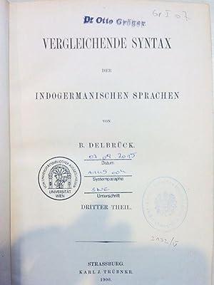 Vergleichende Syntax der indogermanischen Sprachen. Dritter Theil. Grundriss der vergleichenden ...