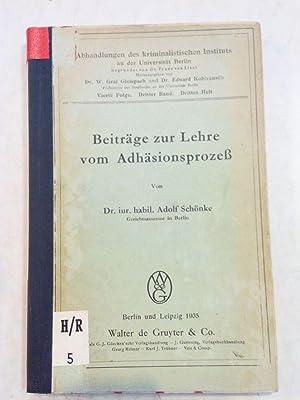 Beiträge zur Lehre vom Adhäsionsprozeß. SELTEN! Abhandlungen des kriminalistischen ...