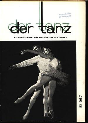 Die monatliche Choreographie, in: DER TANZ, 5/1967. Zeitschrift für alle Gebiete des ...