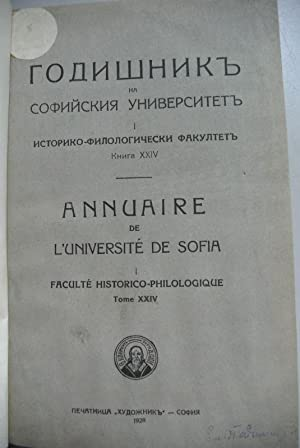 Annuaire de l'Universite de Sofia, Faculte historico-philologique, Tome 24 / Godisnik na ...