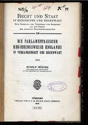 Die parlamentarische Regierungsweise Englands in Vergangenheit und Gegenwart. Recht und Staat in ...