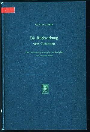 Die Rückwirkung von Gesetzen. Eine Untersuchung zum anglo-amerikanischen und deutschen Recht. ...