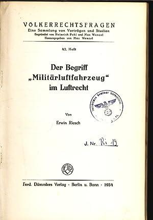 """Der Begriff """"Militärluftfahrzeug"""" im Luftrecht. Völkerrechtsfragen, Heft 42.: ..."""