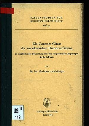Die Contract Clause der amerikanischen Unionsverfassung in vergleichender Betrachtung mit den ...