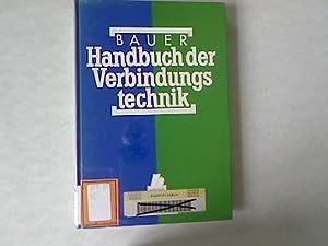 Handbuch der Verbindungstechnik.: Bauer, Carl-Otto [Hrsg.] und Walter Althof: