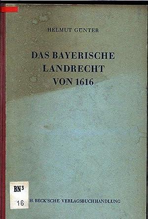 Das bayerische Landrecht von 1616. Schriftenreihe zur bayerischen Landesgeschichte, Band 66.: ...