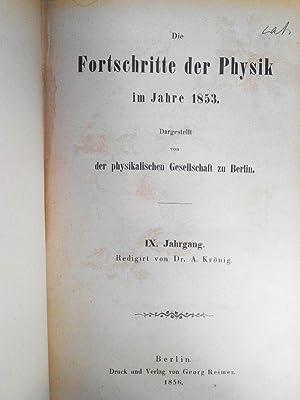 Die Fortschritte der Physik im Jahre 1853. IX. Jahrgang. Dargestellt von der physikalischen ...
