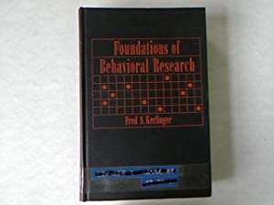 Foundations of Behavioral Research: Educational and Psychological: Kerlinger, Fred N.: