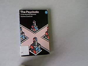 The Psychotic: Understanding Madness.: Crowcroft, Andrew: