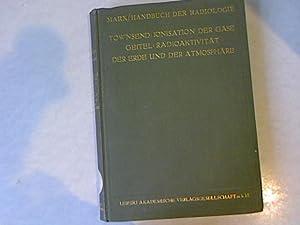 Die ionisation der gase: Die radioaktivität der erde und der atmosphäre. Handbuch der ...