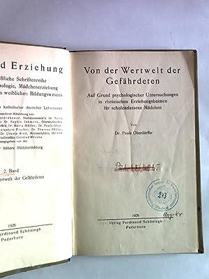 Von der Wertwelt der Gefährdeten. Auf Grund psychologischer Untersuchungen in rheinischen ...