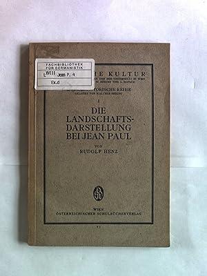 Die Landschaftsdarstellung bei Jean Paul. Deutsche Kultur: Literar-Historische Reihe, Band I.: Henz...