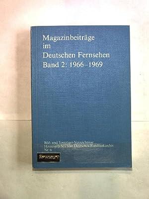 Magazinbeiträge im Deutschen Fernsehen Band 2: 1966 - 1969. Bild- und Tonträ...