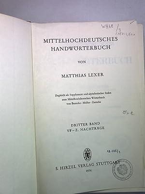 Mittelhochdeutsches Handwörterbuch. Band III: VF-Z. Nachträge.: Lexer, Matthias: