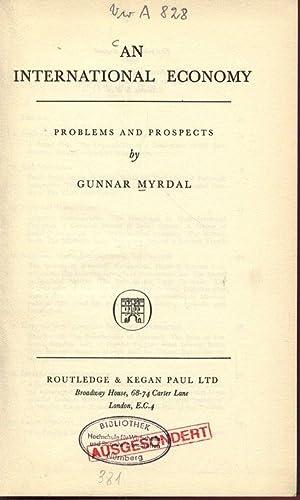 AN INTERNATIONAL ECONOMY. PROBLEMS AND PROSPECTS.: Myrdal, Gunnar: