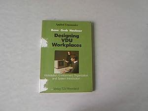 Designing VDU workplaces : workstation, environment, organization: Benz, Claus, Robert