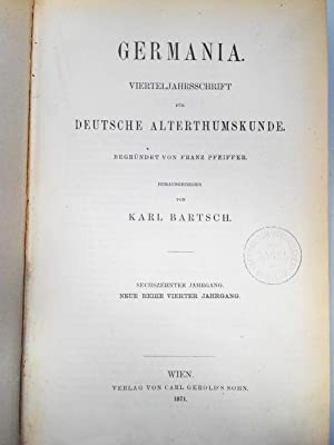 GERMANIA. Vierteljahresschrift für deutsche Alterthumskunde. 16. Jahrgang (1871). Neue Reihe. ...