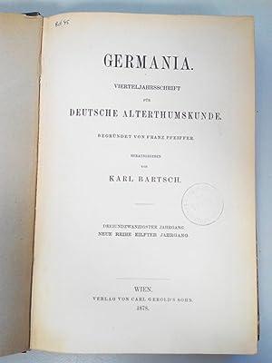 GERMANIA. Vierteljahresschrift für deutsche Alterthumskunde. 23. Jahrgang (1878). Neue Reihe. ...