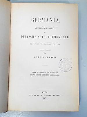 GERMANIA. Vierteljahresschrift für deutsche Alterthumskunde. 22. Jahrgang (1877). Neue Reihe. ...