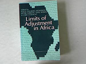 Limits of Adjustment in Africa: The Effects of Economic Liberalization, 1986-94.: Engberg-Pedersen,...