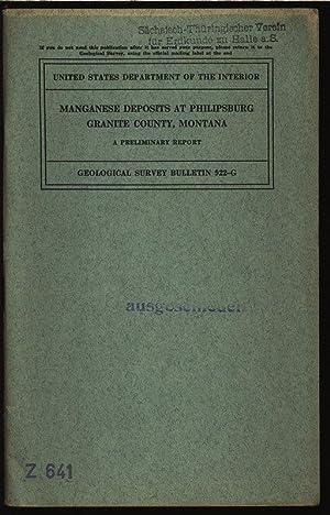 Manganesse deposits at philipsburg granite county, Montana. Department of the interior united ...