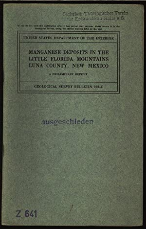 Manganese deposits in the Little Florida Mountains Luna county, New Mexico. A preliminary Report. ...