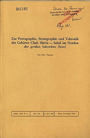 Zur Petrographie, Stratigraphie und Tektonik des Gebietes Chah Shirin - Sahal im Norden der gro&...