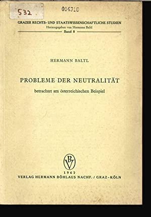 Probleme der Neutralität betrachtet am österreichischen Beispiel. GRAZER RECHTS- UND ...
