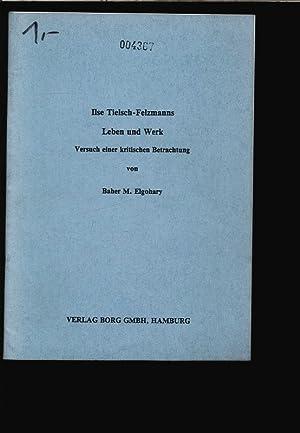 Ilse Tielsch-Felzmanns Leben und Werk Versuch einer: Elgohary, Baher M.: