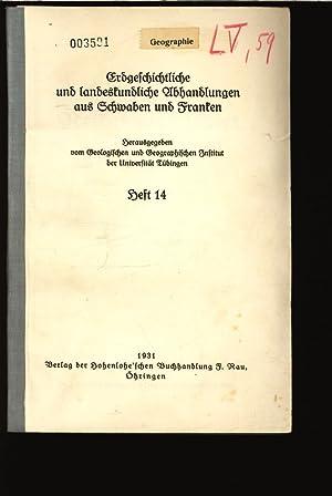 Erdgeschichtliche und landeskundliche Abhandlungen aus Schwaben und Franken, Heft 14.