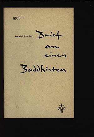 Brief an einen Buddhisten.: Niles, Daniel T.: