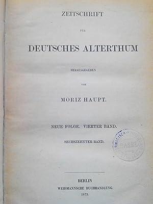 Zeitschrift für deutsches Alterthum. Neue Folge. 4. Band. 16. Band, Komplett.: Haupt, Moriz [...