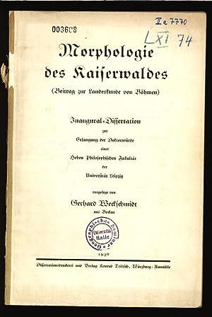 Morphologie des Kaiserwaldes: Beitr. zur Landeskunde von Böhmen. Dissertation.: Weckschmidt, ...