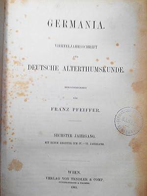 GERMANIA. Vierteljahresschrift für deutsche Alterthumskunde. 6. Jahrgang (1861). Mit einem ...