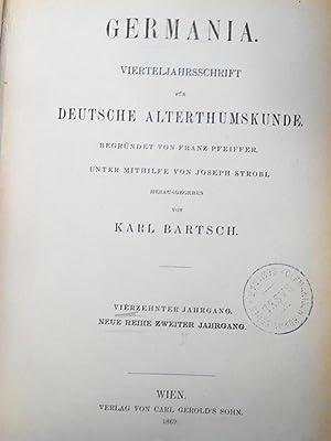 GERMANIA. Vierteljahresschrift für deutsche Alterthumskunde. 14. Jahrgang (1869). Neue Reihe. ...