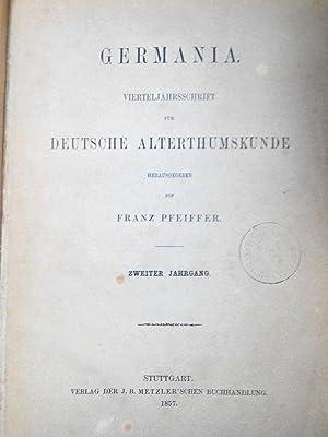 GERMANIA. Vierteljahresschrift für deutsche Alterthumskunde. 2. Jahrgang (1857). Vollstä...