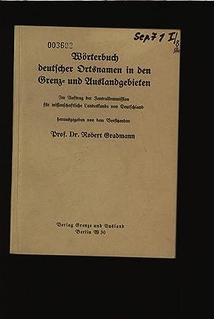 Wörterbuch deutscher Ortsnamen in den Grenz- und Auslandsgebieten.: Gradmann, Robert: