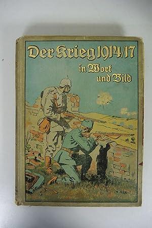 Der Krieg 1914/17 in Wort und Bild. Erster Band.: Ardenne, A. von, Emil Bleeck-Schlombach ...