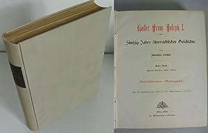 Kaiser Franz Joseph I. Fünfzig Jahre österreichischer Geschichte. Jubiläums-Ausgabe....
