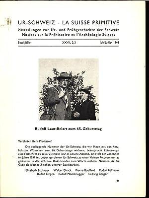 Rudolf Laur-Belart zum 65. Geburtstag, in: UR-SCHWEIZ, Nr. 2-3, Juli 1963. Mitteilungen aus dem ...
