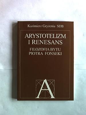 Arystotelizm i renesans. Filozofia bytu Piotra Fonseki.: Gryzenia, Kazimierz: