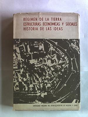 Regimen de la tierra estructuras economicas y sociales historia de las ideas. Anuario del Instituto...
