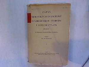 Zapas moravskych evangelíku o nabozenskou svobodu v letech 1777-1781. Prameny k dejin&aacute...