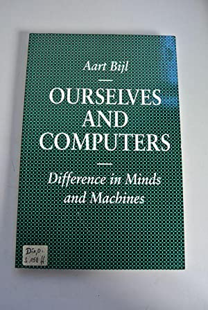 Ourselves and Computers: Difference in Minds and: Bijl, Aart: