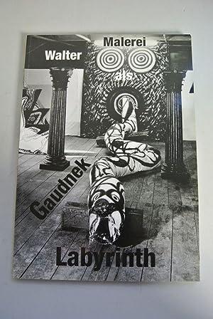 Malerei als Labyrinth. Gaudnek Ausstellung. Reithalle im: Gaudnek, Walter: