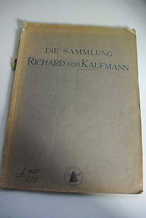 DIE SAMMLUNG RICHARD VON KAUFMANN BERLIN. Auktionskatalog Dezember 1917. Die Gemälde, ...