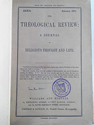 THE THEOLOGICAL REVIEW: A Journal of Religious Thought and Life. No. XXXII, January 1871.