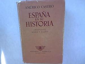 España en su historia. Cristianos, moros y judíos.: Castro, Am�rico: