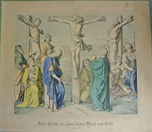 JESUS SPRICHT DIE SIEBEN LETZTEN WORTE UND STIRBT. Kolorierte Bildtafel Nr. 35 aus: Bilder-Bibel. ...